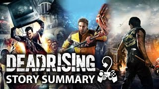 Dead Rising - What You Need to Know! (Story Summary) (1-3)