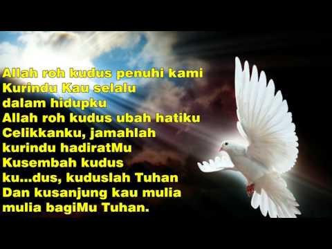Allah roh kudus penuhi kami Kurindu Kau selalu dalam hidupku