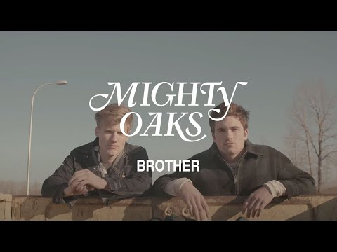 MIGHTY OAKS • BROTHER