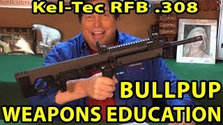 Kel-Tec RFB Newest Bullpup .308 Review. You Want One! WeaponsEducation