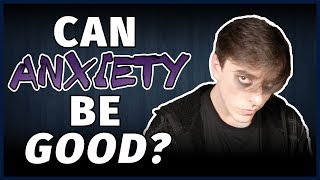 ACCEPTING ANXIETY, Part 2/2: Can Anxiety Be Good?   Thomas Sanders