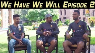 We Have We Will Episode 2