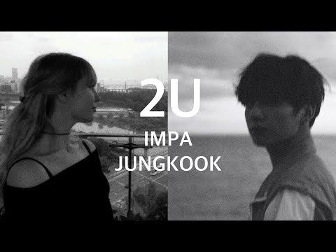 JUNGKOOK & IMPA - 2U (Duet Cover)