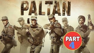 Paltan - Official Trailer /part 4/Jackie Shroff, Arjun Rampal, Sonu Sood | J P Dutta Film | 7 Sep