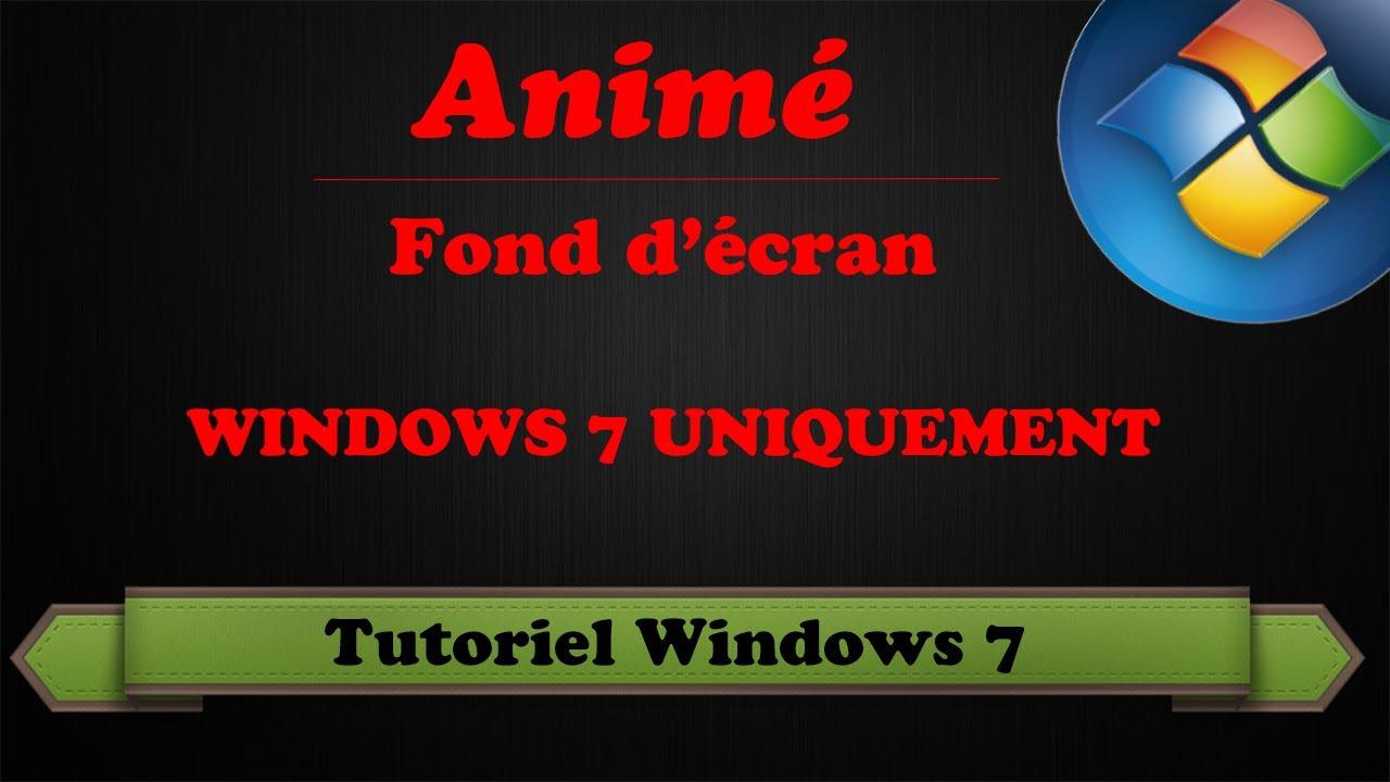   TUTO   Mettre un fond d'écran animé sur Windows 7 - YouTube