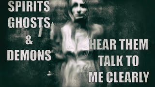Spirits, Ghosts, Demons SPEAKING CLEARLY. AMAZING and 100% REAL.
