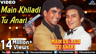 Main Khiladi Tu Anari Full Video Song | Akshay Kumar, Saif Ali Khan | Abhijeet & Udit Narayan