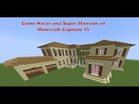 Como Hacer una Super Mansion Moderna en Minecraft (Capitulo 15)