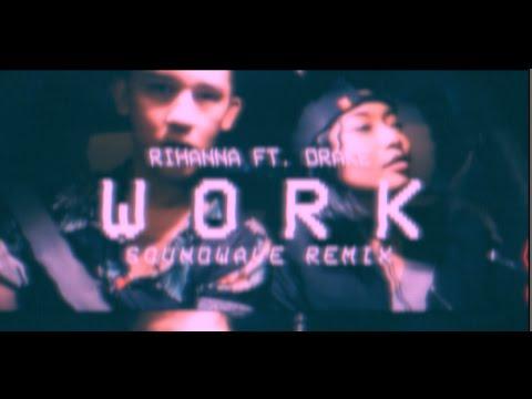 RIHANNA FT. DRAKE - WORK (SOUNDWAVE COVER)