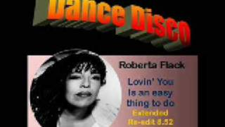 Roberta Flack: Lovin you is such an easy thing to do