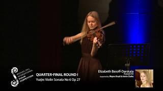 2017 Round #1 Competitor #1 E Basoff Darskaia | Ysaÿe: Violin Sonata No 6 Op 27