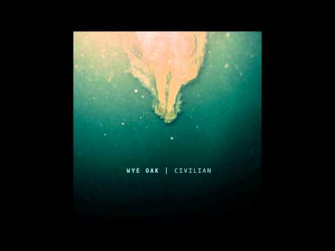 Wye Oak - Hot As Day