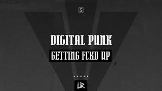 Digital Punk - Getting FCKD' Up