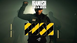 KIANUSH - PUSH feat. P.A. & Mosh36 (prod.Chrizmatic)