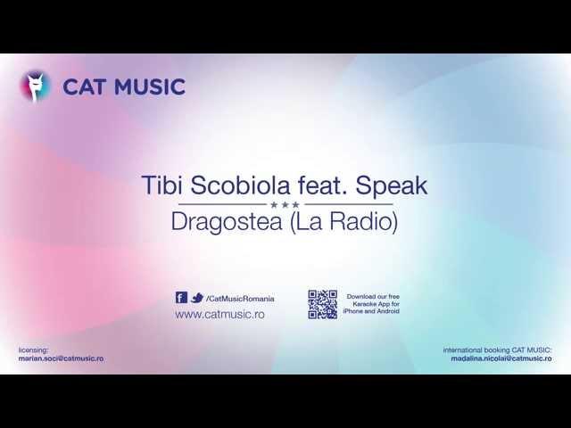 Tibi Scobiola feat. Speak - Dragostea (La Radio) [Official Single]