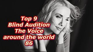 Top 9 Blind Audition (The Voice around the world 86)