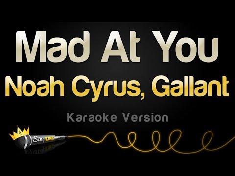 Noah Cyrus, Gallant - Mad At You (Karaoke Version)
