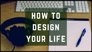 How to Design Your Life (Achieving Goals Through Systems)
