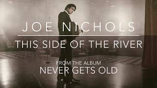 Joe Nichols This Side Of The River