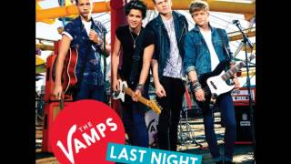 The Vamps Last Night (New Single) HIGH QUALITY + DOWNLOAD