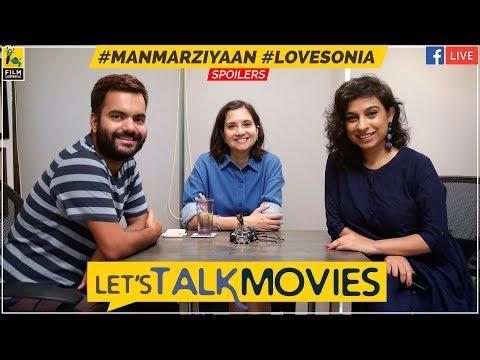 Let's Talk Movies | Manmarziyaan, Love Sonia, Mitron | Anupama Chopra, Rahul Desai, Sucharita Tyagi
