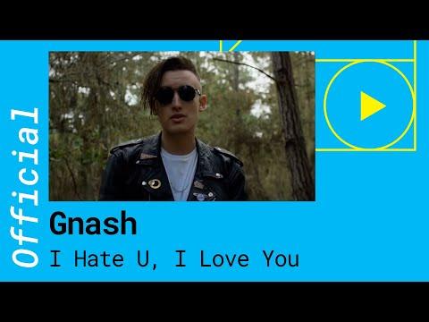 Gnash - I Hate U I Love U