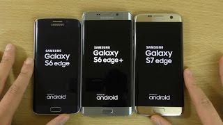 Samsung Galaxy S7 Edge VS S6 Edge Plus VS S6 Edge - Speed!