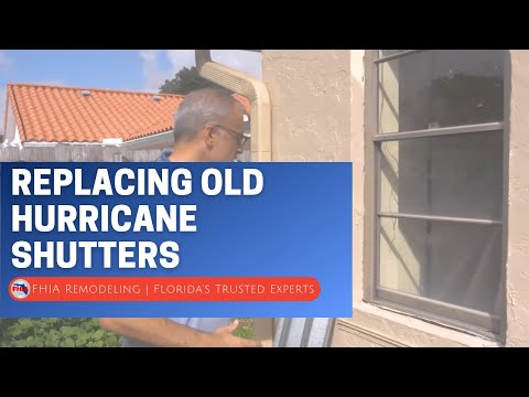 FHIA - Replacing Old Hurricane Shutters w/ Impact Resistant Windows