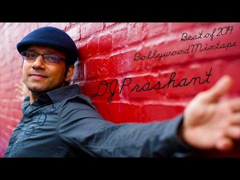 BEST OF 2014 BOLLYWOOD MIXTAPE - NON STOP MIX BY DJ PRASHANT