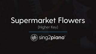 Supermarket Flowers Higher Piano Karaoke Instrumental Ed Sheeran