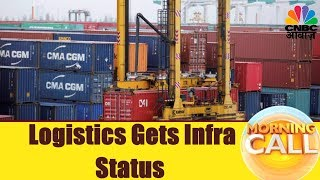 Government Grants Infrastructures Status To Logistics | Business News Today | 21st Nov | CNBC Awaaz