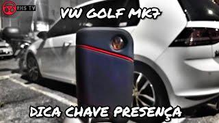 DICA P/ CHAVE PRESENÇA GOLF MK7 TSI/GTI - POLO/JETTA/TIGUAN/VIRTUS