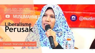 RATU 2016   Liberalisme Perusak   Dedeh Wahidah Ahmad