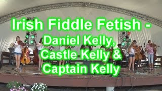 Irish Fiddle Fetish at the Irish Festival 2015 (Part 4) - Kelly Set