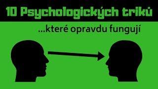 10 PSYCHOLOGICKÝCH TRIKŮ ( Které opravdu FUNGUJÍ )