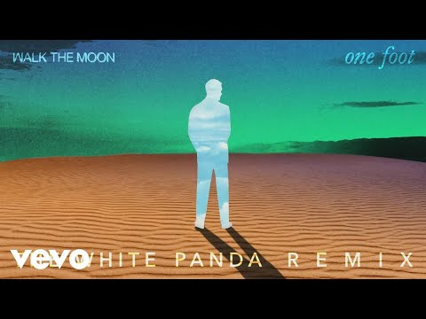 WALK THE MOON - One Foot (The White Panda Remix (Audio))