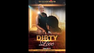 DIRTY LOVE   2019 Ghanaian Latest Movie