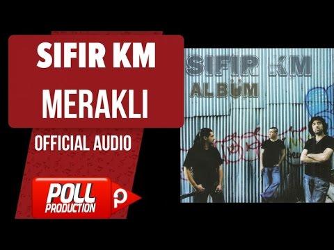 Sıfır Km - Meraklı - ( Official Audio )