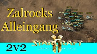 Zalrocks Alleingang - Starcraft 2: Legacy of the Void 2v2 [Deutsch | German]