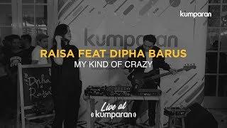 Download Lagu Raisa feat Dipha Barus - My Kind of Crazy   Live at kumparan Gratis STAFABAND