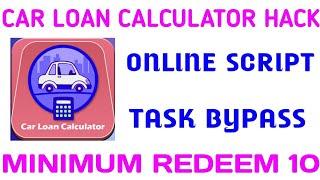 Car Loan Calculator App Hack || Online Task Bypass || Minimum Redeem ₹10