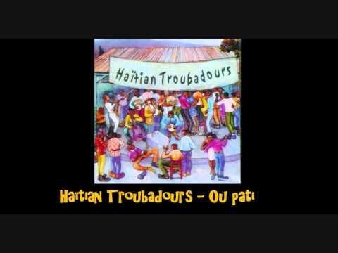 Haïtian Troubadours   Ou pati