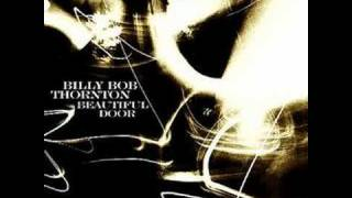 Billy Bob Thornton - Beautiful Door