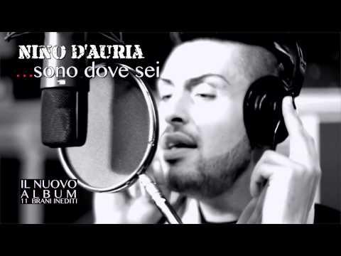 spot nuovo album 2013 Nino D'Auria …Sono dove sei