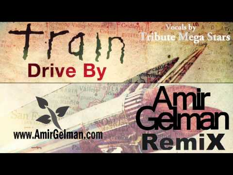 Train - Drive By (amir Gelman Remix) [hd] + Download Links! video
