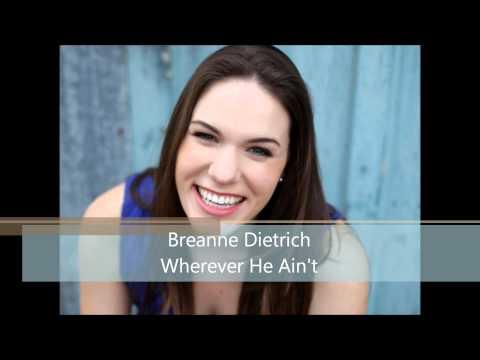 Wherever He Ain't - Breanne Dietrich