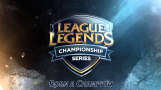 LCS 2015 Music [Extended] - Born a Champion