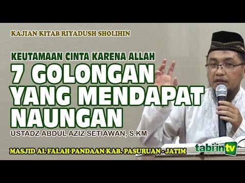 7 Golongan Yang Mendapat Naungan - Ustadz Abdul Aziz S, S.KM