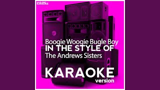 Boogie Woogie Bugle Boy In The Style Of The Andrews Sisters Karaoke Version