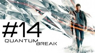 Quantum Break Gameplay Walkthrough : Part # 14 Junction 4 Xbox One 1080p 60fps